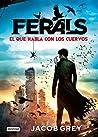 Ferals - El que habla con los cuervos