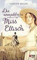 Die unnahbare Miss Ellison (Regency-Romantik 1)
