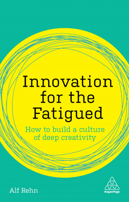 Innovation for the Fatigued: How to Build a Culture of Deep Creativity
