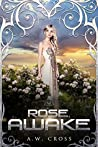 Rose, Awake (Foxwept Array, #0.5)