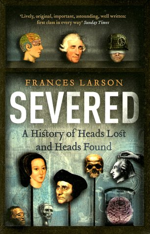 Severed by Frances Larson
