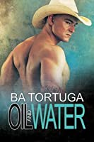Oil and Water (The Wildcatters, #1)