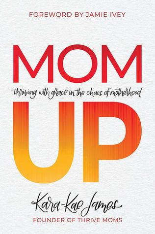 Mom Up by Kara-Kae James