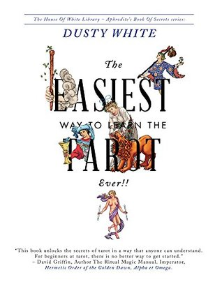 The Easiest Way to Learn the Tarot-Ever!! by Dusty White