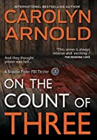 On the Count of Three (Brandon Fisher FBI)