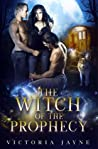 The Witch of the Prophecy (The Prophecy Trilogy, #1)