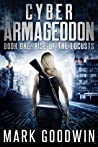 Rise of the Locusts (Cyber Armageddon #1)
