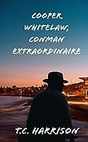 Cooper Whitelaw, Conman Extraordinaire