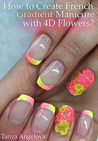 How to Create French Gradient Manicure with 4D Flowers?: Step-By ...
