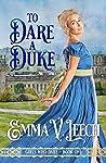 To Dare a Duke (Girls Who Dare, #1)
