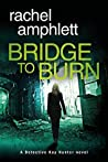Bridge to Burn (Detective Kay Hunter #7)