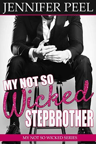 My Not So Wicked Stepbrother (My Not So Wicked #1)