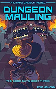 Dungeon Mauling (The Good Guys, #3)
