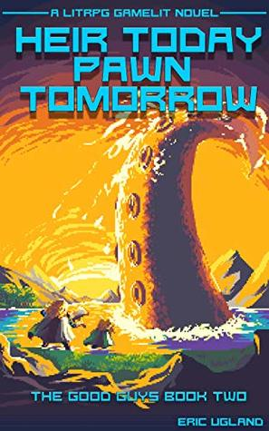 Heir Today, Pawn Tomorrow (The Good Guys, #2)