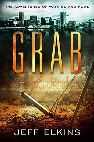 Grab (The Adventures of Watkins and Howe a Supernatural Thriller Book 1)