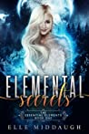 Elemental Secrets (Essential Elements, #1)