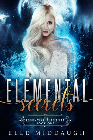 Elemental Secrets (Essential Elements, #1)