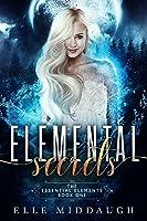 Elemental Secrets (The Essential Elements #1)