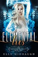 Elemental Lies (The Essential Elements Book 2)