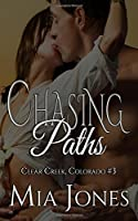 Chasing Paths (Clear Creek, Colorado #3)