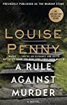 A Rule Against Murder: A Chief Inspector Gamache Mystery, Book 4