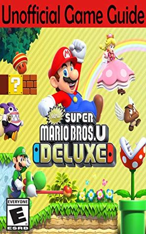 New Super Mario Bros U Deluxe Unofficial Game Guide By Aresthedog