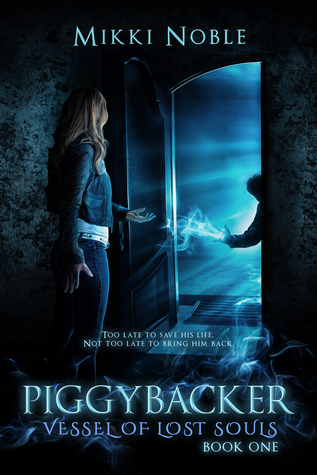 Piggybacker (Vessel of Lost Souls, #1)