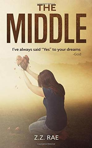 "The Middle: I've always said ""Yes"" to your dreams -God"