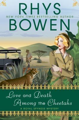 Book Review: Love and Death Among the Cheetahs by Rhys Bowen
