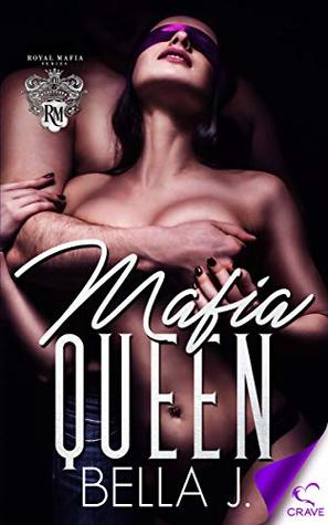 Mafia Queen by Bella J.