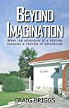 Beyond Imagination: When the adventure of a lifetime becomes a lifetime of adventures (The Journey #2)