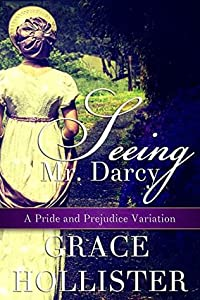 Seeing Mr. Darcy: A Pride and Prejudice Variation