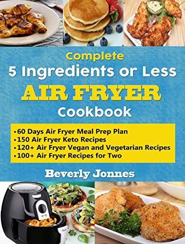 complete 5 ingredient air cookbook