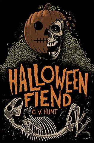 Halloween Fiend by C.V. Hunt