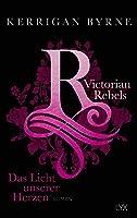 Das Licht unserer Herzen (Victorian Rebels, #3)