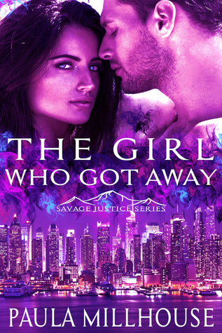 The Girl Who Got Away (Savage Justice Romantic Suspense Series, #1)