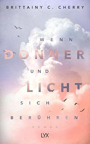 Wenn Donner und Licht sich berühren by Brittainy C. Cherry