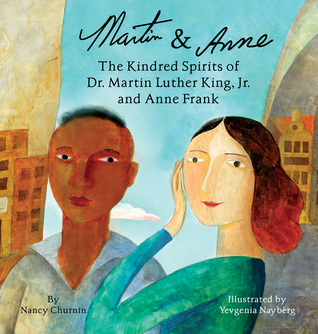 Martin & Anne, The Kindred Spirits of Dr. Martin Luther King,... by Nancy Churnin