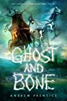 Ghost and Bone