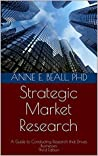 Strategic Market Research: A Guide to Conducting Research that Drives Businesses Third Edition