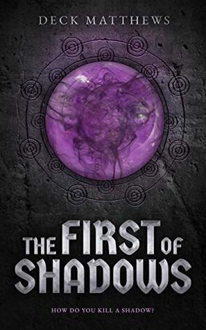 The First of Shadows (The Riven Realm #1) by Deck Matthews
