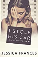 I Stole His Car (Love at First Crime)
