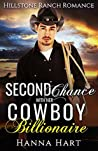 Second Chance With Her Cowboy Billionaire (Hillstone Ranch, #2)