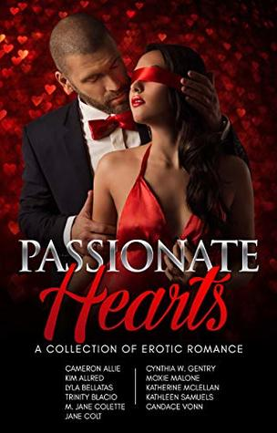 Passionate Hearts: A Collection of Erotic Romance