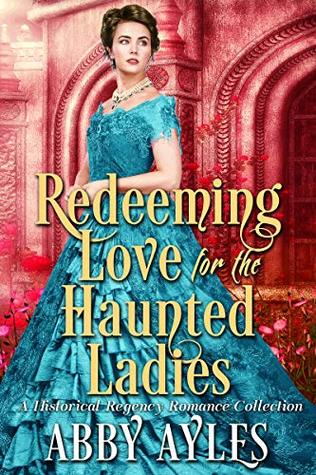 Redeeming Love for the Haunted Ladies by Abby Ayles