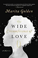 The Wide Circumference of Love: A Novel
