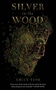 Silver in the Wood (The Greenhollow Duology, #1)