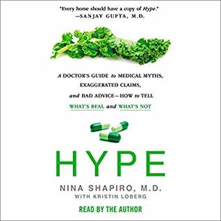 Hype: A Doctor's Guide to Medical Myths, Exaggerated Claims