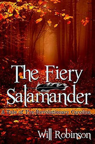 The Fiery Salamander: A Tale of Pre-Revolution Carolina