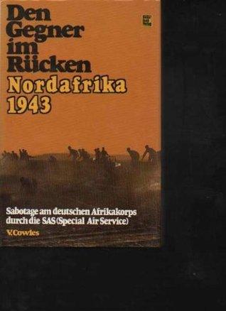 Den Gegner im Rücken, Nordafrika 1943 : Sabotage am dtsch. Afrikakorps durch d.